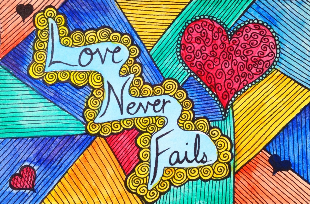 Love Never Fails...by Jaklyn Larsen